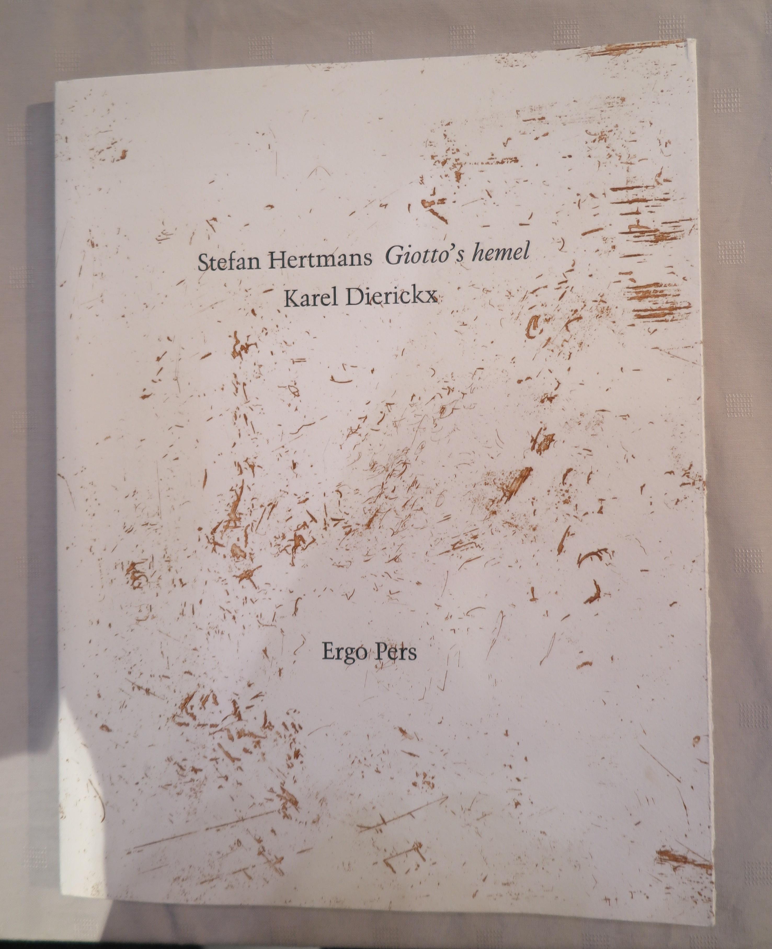 Stefan Hertmans Giotto's hemel / Karel Dierickx - Ergo Pres